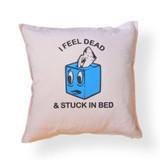 I Feel Dead Pillow