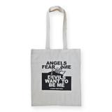 Angels Fear Me Tote Bag