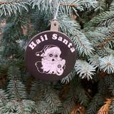 Hail Santa Ornament