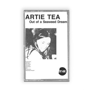 "Artie Tea  ""Out of a Seaweed Dream"" Cassette"
