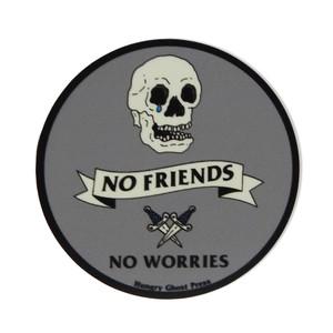 """No Friends No Worries 3"""" Sticker"""