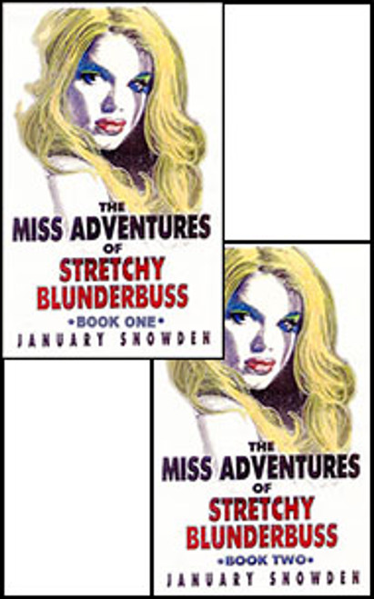 The Miss Adventures of Stretchy Blunderbuss 1 & 2