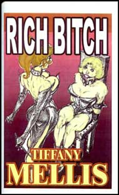 Rich Bitch by Tiffany Mellis