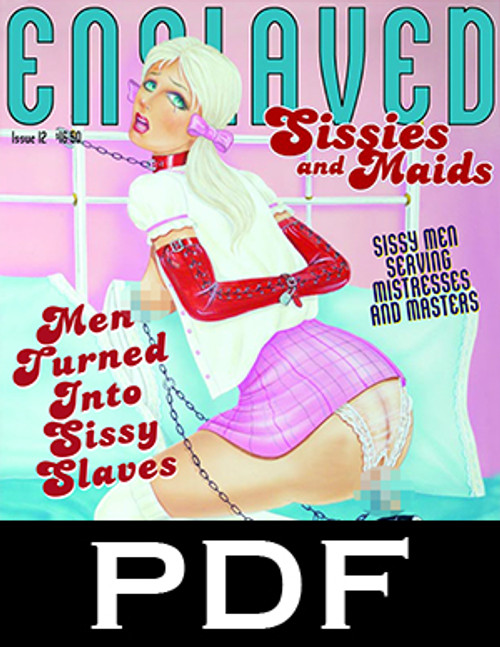 Enslaved Sissies and Maids 12 - PDF Download