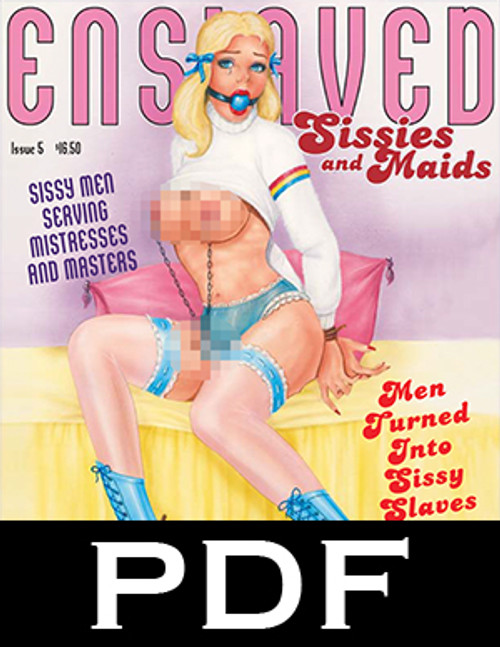 Enslaved Sissies and Maids 5 - PDF Download