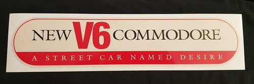 New V6 Commodore A Street Car Named Desire - Large (Free Post Item)