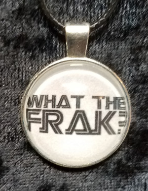 Battlestar Galactica - What The Frak? (dome necklace)
