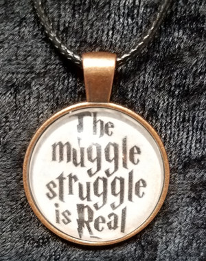 Harry Potter - The Muggle Struggle Is Real (dome necklace)