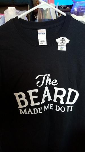 The Beard Made Me Do It t-shirt