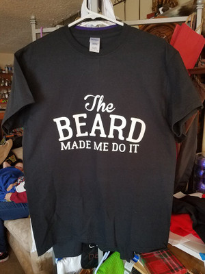 Beard T-Shirt - The Beard Made Me Do It
