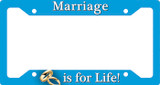 Marriage is For Life Plate Frame