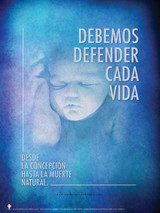 Spanish We Must Defend Every Life Poster