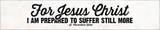 """For Jesus Christ"" St. Maximilian Kolbe Quote Plaque"