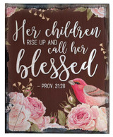 Her Children Rise Up Proverbs 31:28 Rustic Wood Plaque
