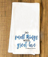Do Small Things Tea Towel