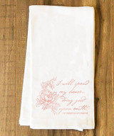 I Will Spend My Heaven Tea Towel