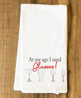 At My Age I Need Glasses Tea Towel