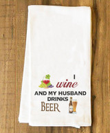 I Wine and my Husband Drinks Beer Tea Towel