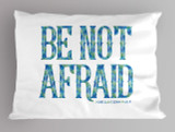 """Be Not Afraid"" Pope Saint John Paul II Quote pillowcase"