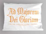 """""""Ad Majorem"""" St. Ignatius of Loyola Quote Pillowcase"""