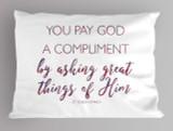 """You Pay God"" St. Teresa of Avila Quote Pillowcase"