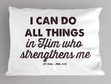 """I Can Do All Things"" St. Paul Quote Pillowcase"