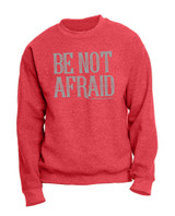 """Be Not Afraid"" Heather Red Crewneck Sweatshirt"