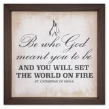 """Be who God Meant you to be"" Rustic Framed Quote"