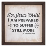 """""""For Jesus Christ"""" Rustic Framed Quote"""
