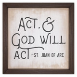 """Act & God Will Act"" Rustic Framed Quote"