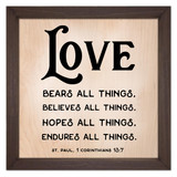 """""""Love Bears All Things"""" Rustic Framed Quote"""