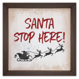Santa Stop Here Rustic Framed Quote