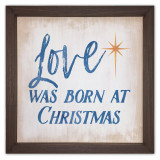 Love was Born Rustic Framed Quote