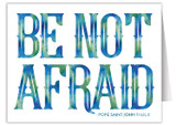 """Be Not Afraid"" Quote Note Card"