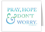 """""""Pray, Hope & Don't Worry"""" Quote Note Card"""