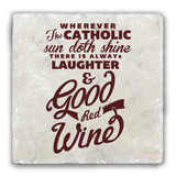 """Wherever The Catholic Sun Doth Shine"" Tumbled Stone Coaster"
