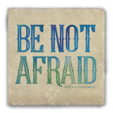"""Be Not Afraid"" Warm Tumbled Stone Coaster"