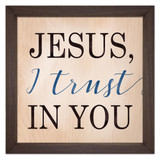 """Jesus, I Trust in You"" Rustic Framed Quote"