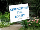 Strengthen the Lonely Yard Sign
