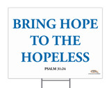Bring Hope to the Hopeless Yard Sign