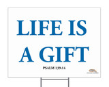 Life is a Gift Yard Sign