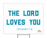The Lord Loves You Yard Sign