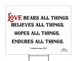 Love Bears All Things Yard Sign