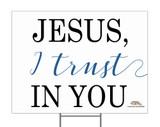Jesus, I Trust in You Yard Sign