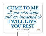 Come to Me Yard Sign