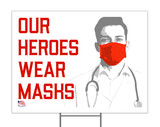Our Heroes Wear Masks with Male Doctor Yard Sign
