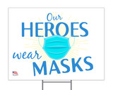 Our Heroes Wear Masks Yard Sign