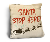 """Santa Stop Here!"" Rustic Pillow"