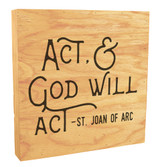 """Act and God Will Act"" Rustic Box Art"