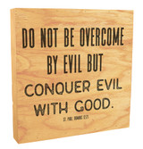"""Conquer Evil With Good"" Rustic Box Art"